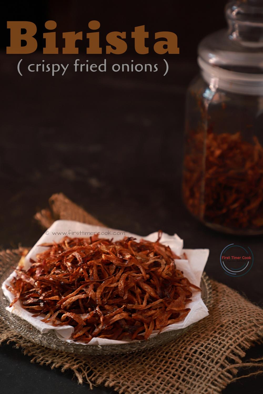 Birista / Crispy fried onions