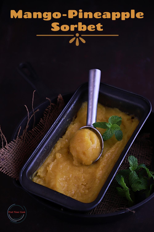Mango-Pineapple Sorbet (without sweetener & Ice-Cream Maker)